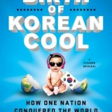 "Book Review: ""The Birth of Korean Cool"" by Euny Hong"